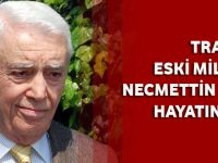 Trabzon Eski Milletvekili Necmettin Karaduman Hayatını Kaybetti
