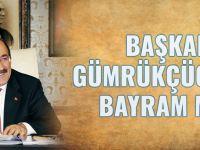 Başkan Gümrükçüoğlu'nun Bayram Mesajı