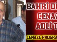 Bahri Dilber'in Cenazesi Adli Tıpa Götürüldü