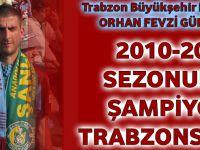 2010-2011 Sezonunun Şampiyonu Trabzonspor'dur.