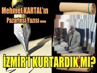 Ey İzmir Kurtuluş Günün Kutlu olsun.
