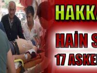 Hakkari'de Hain Saldırı:17 Asker Yaralı
