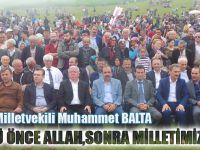 """Muhammet Balta :""""Biz Gücümüzü Önce Allah, Sonra Milletimizden Alıyoruz"""""""