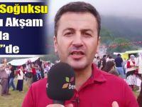 Akçaabat Demirkapı Soğuksu Festivali Bu Akşam:22.30'da Bereket TV'de