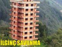 O Binanın Sahibinden İlginç Savunma