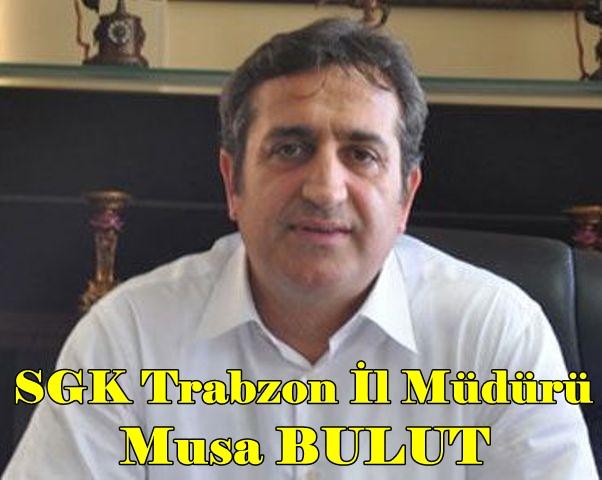 SGK Trabzon İl Müd.Musa BULUT (1)